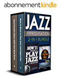 Jazz Improvisation 2-in-1 Bundle: How to Start to Play Jazz / Jazz Practice Ideas with Your Real Book (English Edition)