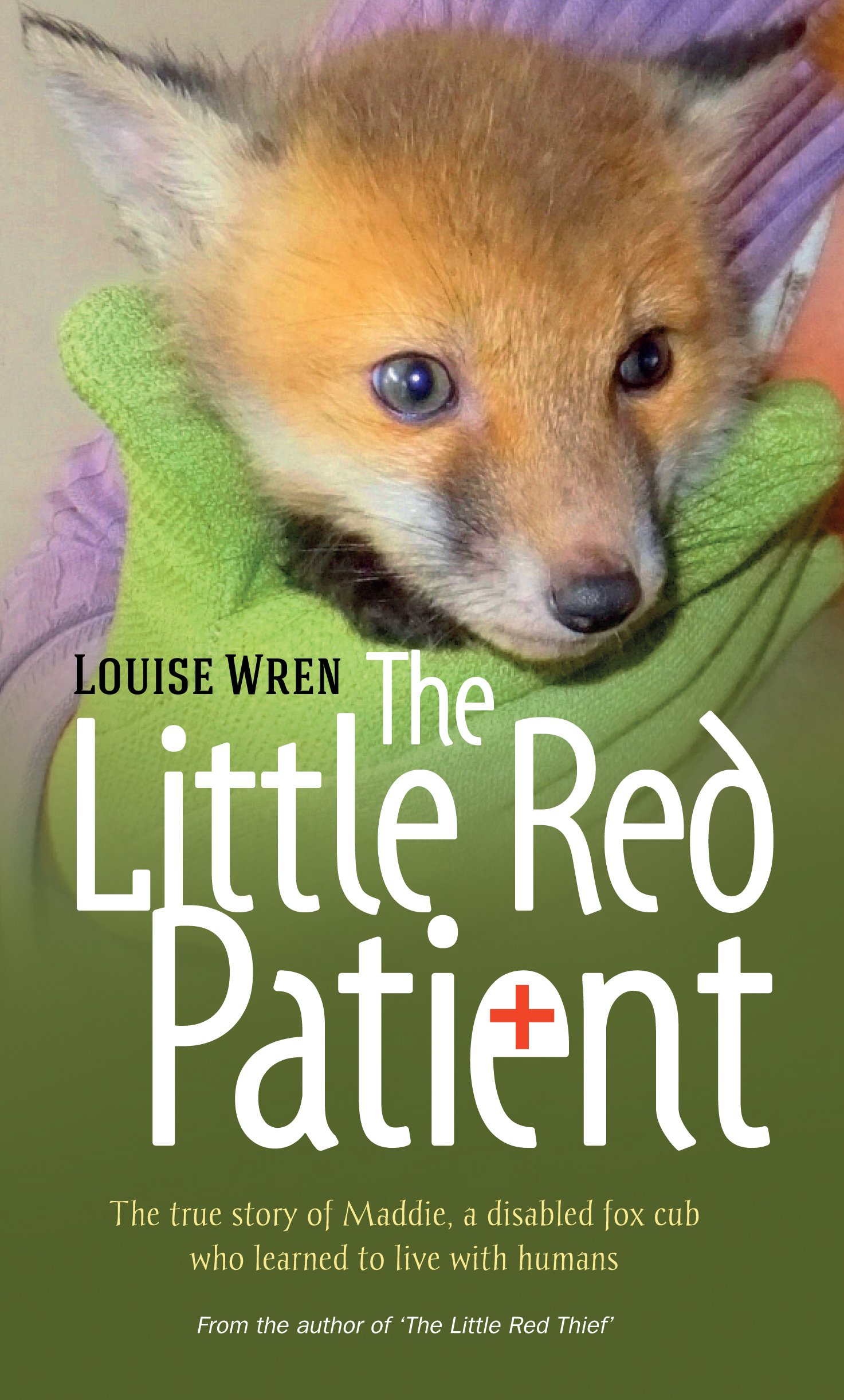 Download The Little Red Patient: The true story of Maddie, a disabled fox cub PDF