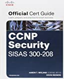 CCNP Security SISAS 300-208 Official Cert Guide (Certification Guide)