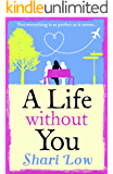 A Life Without You: An emotional page-turner to make you laugh and cry