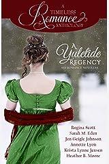 A Yuletide Regency (A Timeless Romance Anthology Book 21) Kindle Edition