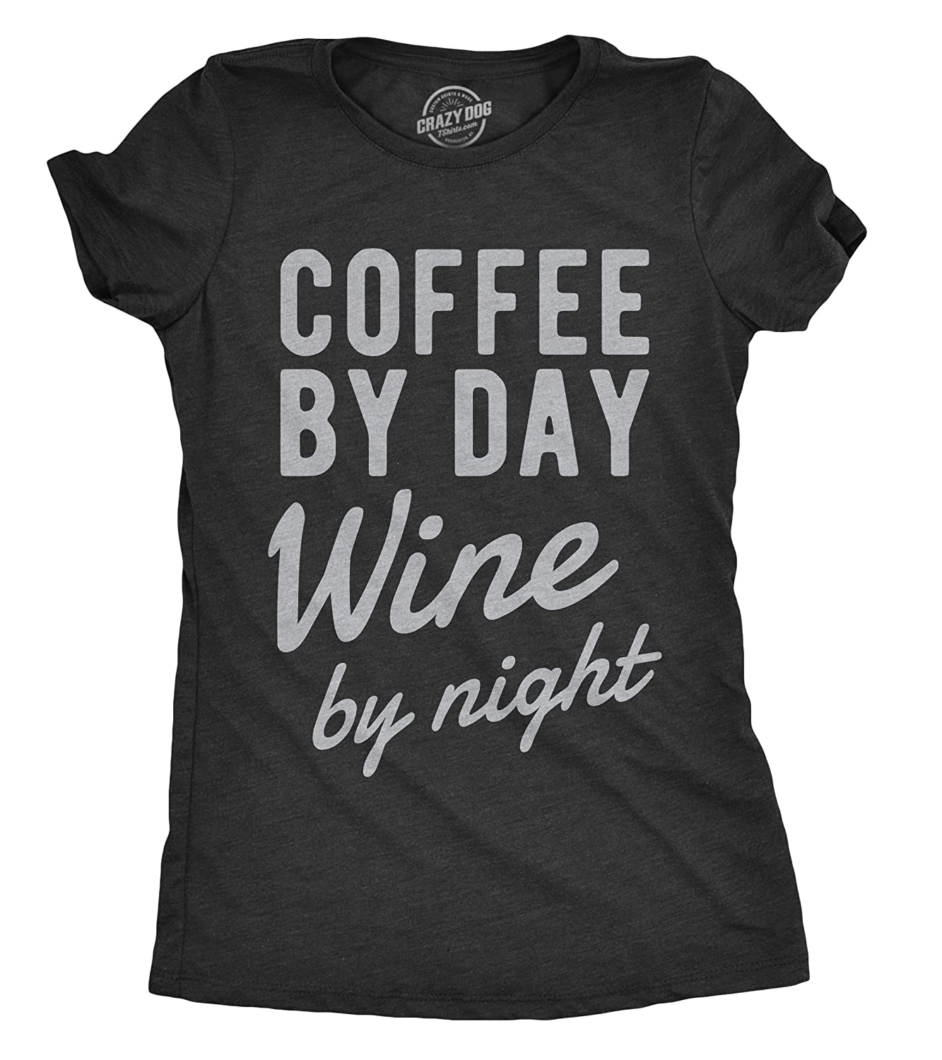 Womens Coffee By Day Wine By Night Tshirt Funny Drinking Tee For Ladies Crazy Dog Tshirts