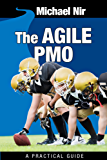 Agile Project Management: The Agile PMO: Leading the Effective, Value Driven  and Agile Project Management Office (Agile Business Leadership Book 1) (English Edition)
