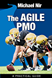Agile Project Management: The Agile PMO: Leading the Effective, Value Driven  and Agile Project Management Office (Agile Business Leadership Book 1)