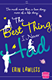 The Best Thing I Never Had: The bestselling feel-good romantic comedy!