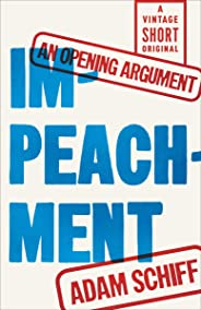 IMPEACHMENT: An Opening Argument (A Vintage Short)