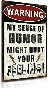 Putuo Decor Funny Sarcastic Metal Tin Sign Man Cave Bar Decor, My Sense of Humor Might Hurt Your Feeling, 12 x 8 Inches