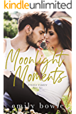 Moonlight Moments: A hot fling to forever romance (Steele Family Book 2)