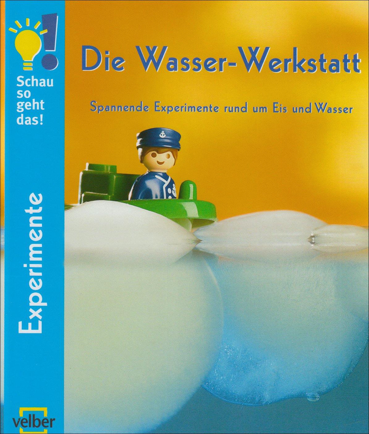 Die Wasser-Werkstatt: Spannende Experimente rund um Eis und Wasser