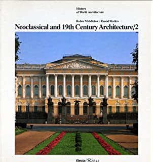 neoclassical and 19th century architecture vol 1 the