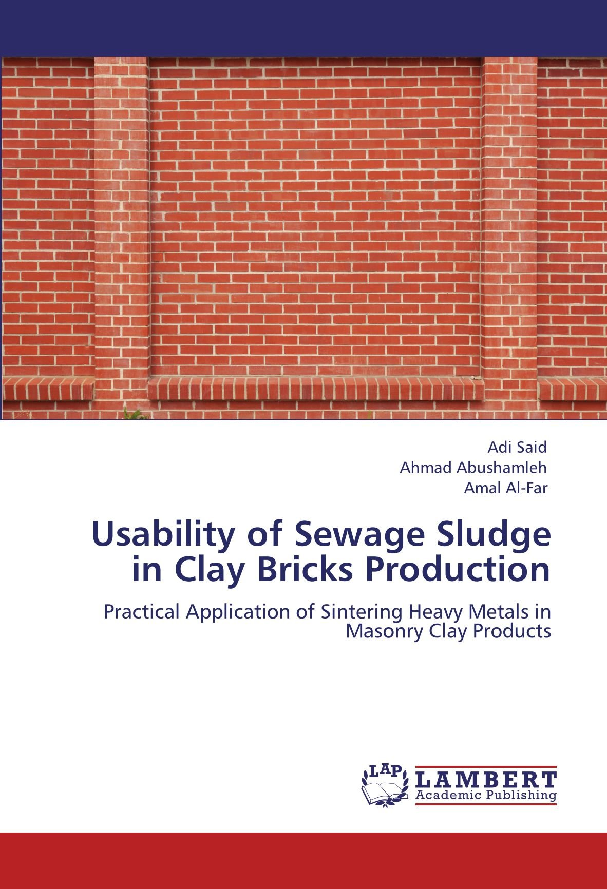 Download Usability of Sewage Sludge in Clay Bricks Production: Practical Application of Sintering Heavy Metals in Masonry Clay Products PDF