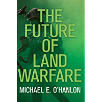 The Future of Land Warfare (Geopolitics in the 21st Century) (English Edition)