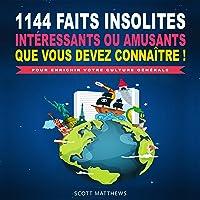 1144 faits insolites, intéressants ou amusants que vous devez connaître! [1,144 Unusual, Interesting or Fun Facts You…