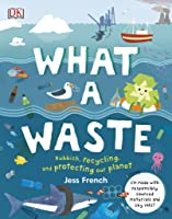 What A Waste: Rubbish Recycling And Protecting