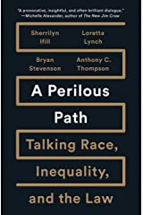 A Perilous Path: Talking Race, Inequality, and the Law Hardcover