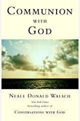 Communion with God (Conversations with God Series) Kindle Edition