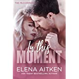 In this Moment (The McCormicks Book 4)