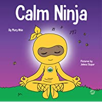 Calm Ninja: A Children's Book About Calming Your Anxiety Featuring the Calm Ninja Yoga Flow