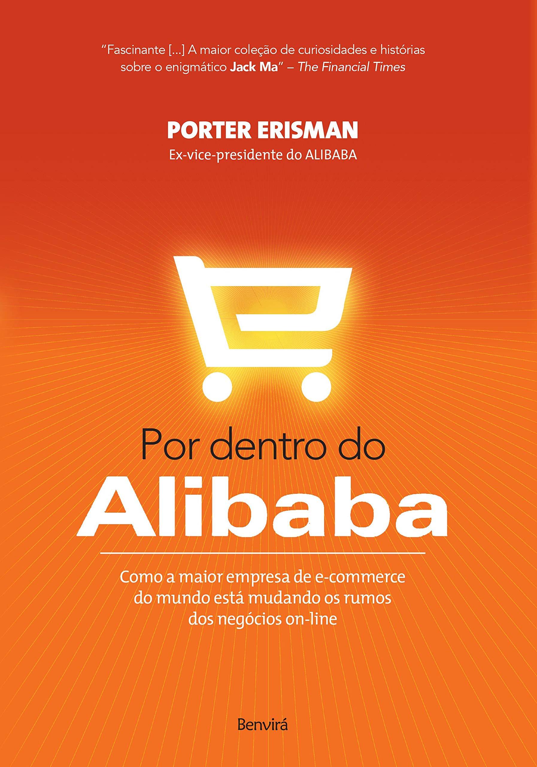 Por Dentro do Alibaba. Como a Maior Empresa de e-Commerce do Mundo Está Mudando os Rumos dos Negócios On-line: Amazon.es: Porter Erisman: Libros