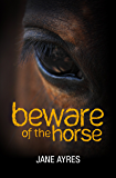 Beware of the Horse