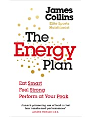 The Energy Plan: Eat Smart, Feel Strong, Perform at Your Peak
