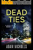 Dead Ties: Vigilante Edition (Bloodline Book 2)