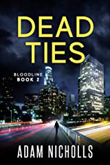 Dead Ties: Vigilante Edition (Bloodline Book 2) Kindle Edition