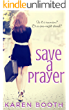 Save a Prayer: A Prequel to Bring Me Back (Forever Book 3)