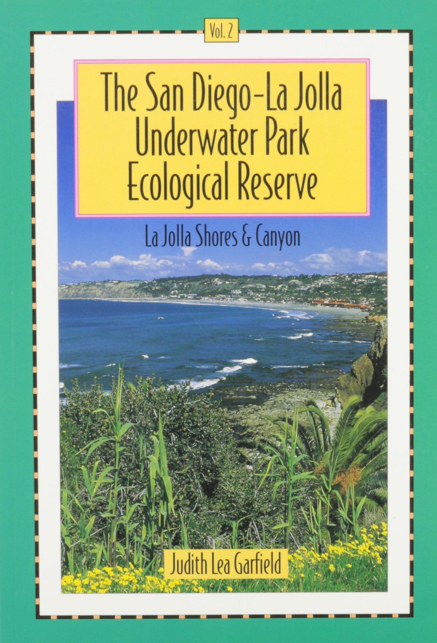 Download The San Diego-La Jolla Underwater Park Ecological Reserve, Vol. 2: La Jolla Shores and Canyon pdf