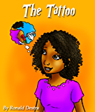 The Tattoo: Children Short Stories with Illustration (Moral Stories for Age 6-12)