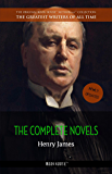 Henry James: The Complete Novels (The Greatest Writers of All Time Book 35)