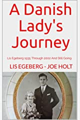 A Danish Lady's Journey: Lis Egeberg 1935 Through 2002 And Still Going
