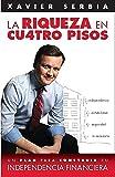 La riqueza en cuatro pisos (Spanish Edition)