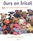 Ours en tricot : 15 amis tout doux à réaliser et à habiller pour toutes les occasions