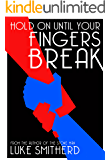 Hold On Until Your Fingers Break - A Mysterious Science Fiction Tale (Tales of the Unusual)