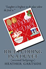 Rice Pudding In A Duvet: second helpings Kindle Edition