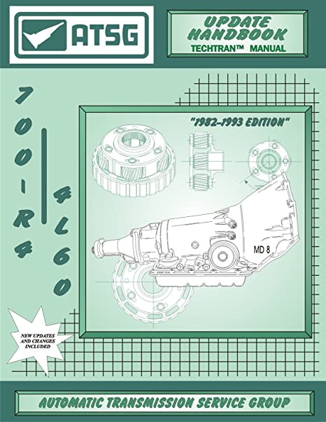 atsg 700-r4 update handbook gm transmission repair manual (700r4  transmission rebuild kit 700r4