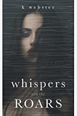 Whispers and the Roars Kindle Edition