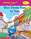 Grammar Tales: When Comma Came to Town