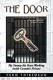 The Door: My Twenty-Six Years Working Inside Canada's Prisons