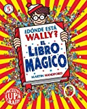 ¿Dónde está Wally? El libro mágico (Colección ¿Dónde está Wally?): (incluye lupa gratis) (EN BUSCA DE)