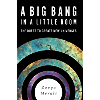 A Big Bang in a Little Room: The Quest to Create New Universes (English Edition)