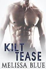 Kilt Tease: Contemporary Scottish Romance (Under The Kilt Book 4) Kindle Edition