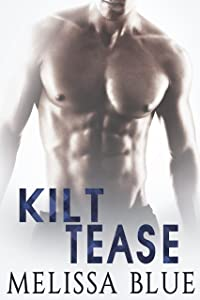 Kilt Tease: Contemporary Scottish Romance (Under The Kilt Book 4)