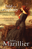 Child of the Prophecy: A Sevenwaters Novel 3