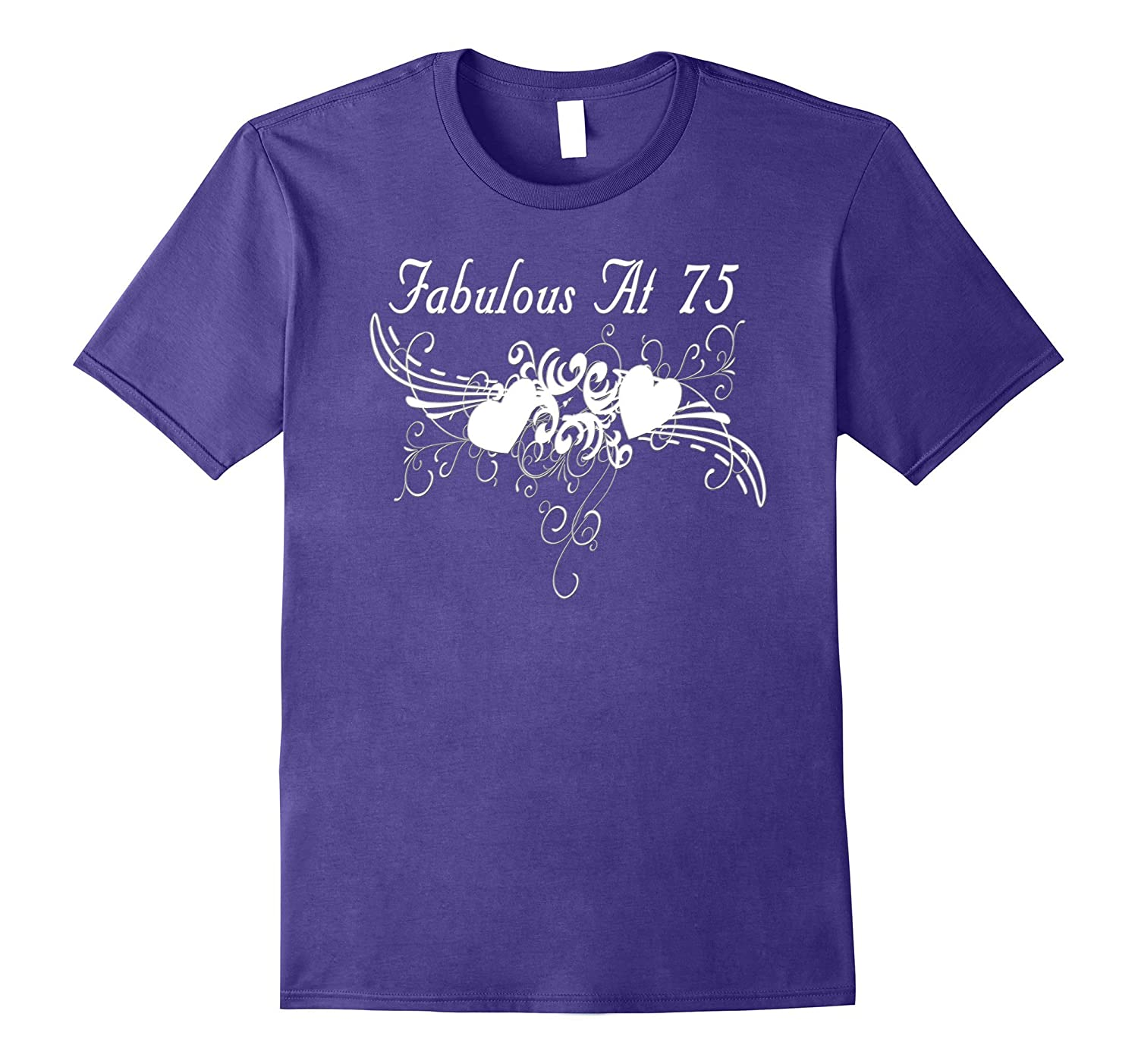 Fabulous At 75th Birthday T-shirts - 75th Birthday Gifts-FL