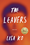 The Leavers: Winner of the 2016 PEN/Bellweather Prize for Fiction