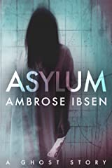 Asylum (The Afterlife Investigations Book 1) Kindle Edition