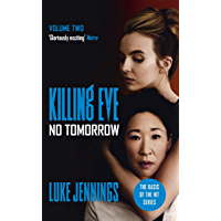 No Tomorrow: The basis for the BAFTA-winning Killing Eve TV series (Killing Eve series) (English Edition)