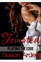 Tempted (Playing the Edge Book 1) Kindle Edition